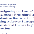 Reconfiguring the Law of Non-Refoulement: Procedural and Substantive Barriers for Those Seeking to Access Surrogate International Human Rights Protection Mark R. von Sternberg Catholic Charities Community Services, Archdiocese of New […]