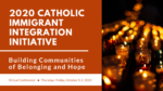 2020 Catholic Immigrant Integration Initiative