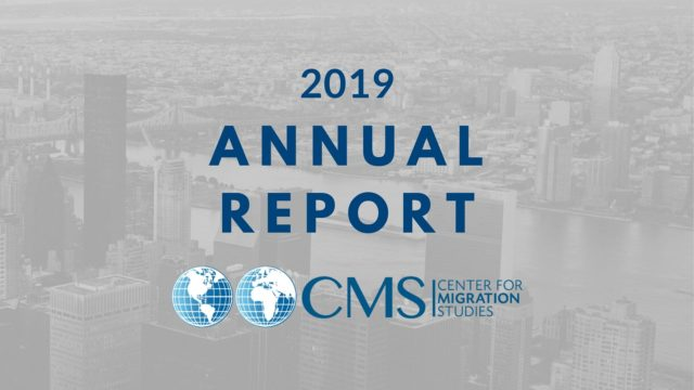 Announcing the Center for Migration Studies' 2019 Annual Report: Bringing Facts and Values to Bear on Migration and Refugee Protection in the Service to the Common Good