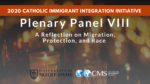 Plenary Panel VIII: A Reflection on Migration, Protection, and Race
