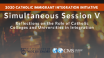 Simultaneous Session V: Reflections on the Role of Catholic Colleges and Universities in Integration
