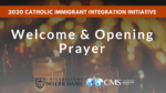 Welcome and Opening Prayer | 2020 Catholic Immigrant Integration Initiative Conference