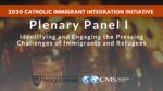 Plenary Panel I: Identifying and Engaging the Pressing Challenges of Immigrants and Refugees