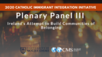 Plenary Panel III: Ireland's Attempt to Build Communities of Belonging