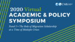 Panel I • The Role of Migration Scholarship at a Time of Multiple Crises