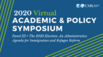 Panel III • The 2020 Election: An Administrative Agenda for Immigration and Refugee Reform