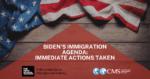 Biden's Immigration Agenda: Immediate Actions Taken