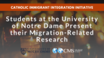 CMSOnAir | Students at the University of Notre Dame Present their Migration-Related Research