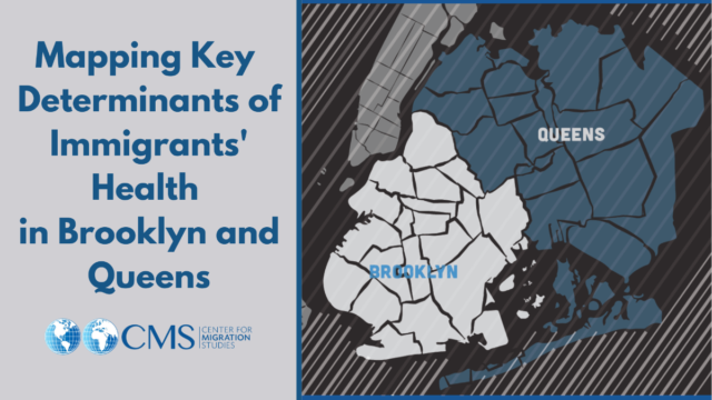 Mapping Key Determinants of Immigrants' Health in Brooklyn and Queens