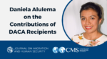 CMSOnAir | Daniela Alulema on the Contributions of DACA Recipients