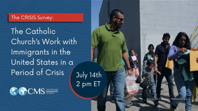 The CRISIS Survey: The Catholic Church's Work with Immigrants in the United States in a Period of Crisis