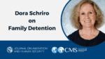 CMSOnAir | Dora Schriro on Family Detention