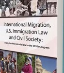 International Migration, U.S. Immigration Law and Civil Society: From the Colonial Era to the 113th Congress